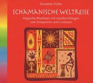Schamanische Weltreise