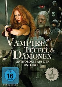 Vampire, Teufel und Dämonen - Anthologie aus der Unterwelt