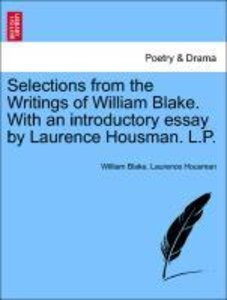 Selections from the Writings of William Blake. With an introduct