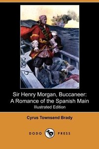 Sir Henry Morgan, Buccaneer