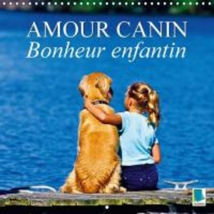 Amour canin - Bonheur enfantin (Calendrier mural 2015 300 × 300