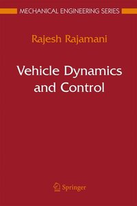 Rajamani, R: Vehicle Dynamics and Control