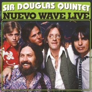 Sir Douglas Quintet: Nuevo Wave Live