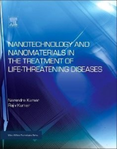 Nanotechnology and Nanomaterials in the Treatment of Life-Threat