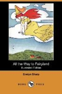 All the Way to Fairyland (Illustrated Edition) (Dodo Press)