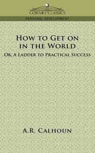 How to Get on in the World, or a Ladder to Practical Success