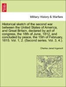 Historical sketch of the second war between the United States of