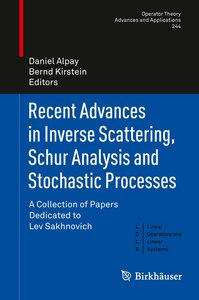 Recent Advances in Inverse Scattering, Schur Analysis and Stocha