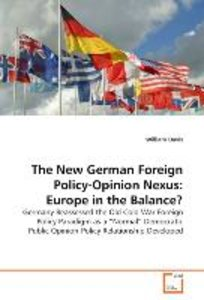 The New German Foreign Policy-Opinion Nexus: Europe in the Balan