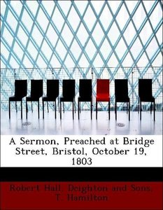 A Sermon, Preached at Bridge Street, Bristol, October 19, 1803