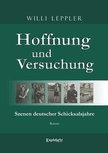 Hoffnung und Versuchung. Szenen deutscher Schicksalsjahre