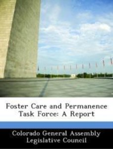 Foster Care and Permanence Task Force: A Report