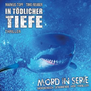 Mord in Serie 23: In tödlicher Tiefe