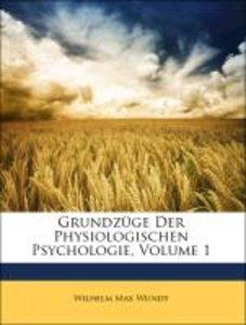 Grundzüge der physiologischen Psychologie, Erster Band