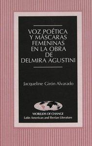 Voz poética y máscaras femeninas en la obra de Delmira Agustini