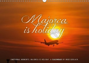 Emotional Moments: Majorca is holiday. / UK-Version (Wall Calend