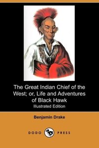 The Great Indian Chief of the West; Or, Life and Adventures of B