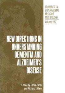 New Directions in Understanding Dementia and Alzheimer's Disease