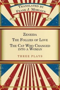 Zeneida & the Follies of Love & the Cat Who Changed Into a Woman