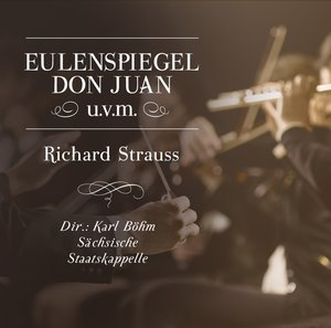 Eulenspiegel-Don Juan,u.v.m.,Richard Strauss