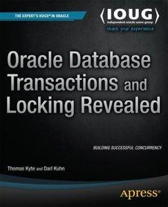 Oracle Database Transactions and Locking Revealed