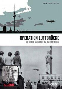 Operation Luftbrücke - Die erste Schlacht im Kalten Krieg
