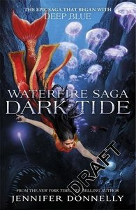Waterfire Saga: 03: Dark Tide