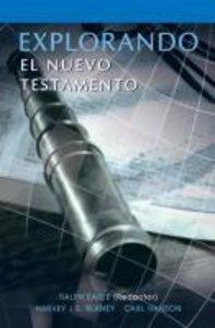 EXPLORANDO EL NUEVO TESTAMENTO (Spanish
