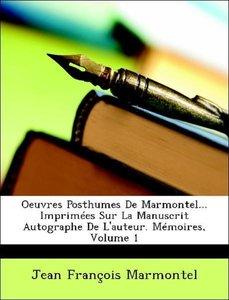 Oeuvres Posthumes De Marmontel... Imprimées Sur La Manuscrit Aut
