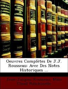 Oeuvres Complètes De J.J. Rousseau: Avec Des Notes Historiques .