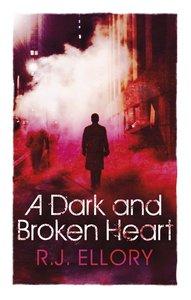 Ellory, R: Dark and Broken Heart