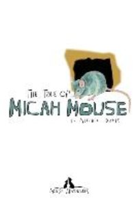 The Tale of Micah Mouse
