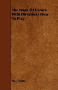 The Book Of Games With Directions How To Play