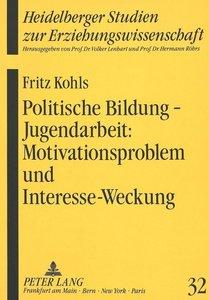 Politische Bildung - Jugendarbeit: Motivationsproblem und Intere