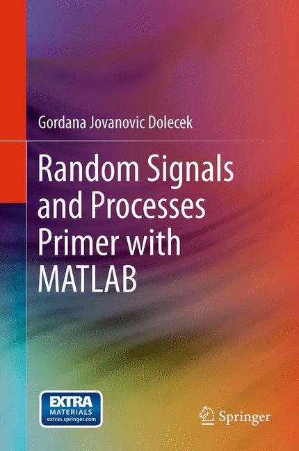 Random Signals and Processes Primer with MATLAB - zum Schließen ins Bild klicken