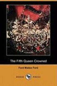 The Fifth Queen Crowned (Dodo Press)