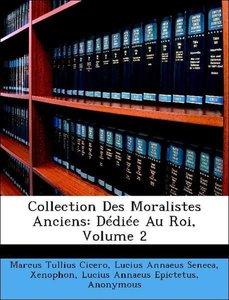 Collection Des Moralistes Anciens: Dédiée Au Roi, Volume 2