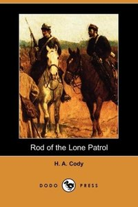 Rod of the Lone Patrol (Dodo Press)