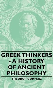 Greek Thinkers - A History of Ancient Philosophy