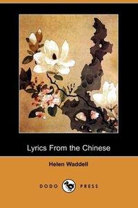 Lyrics from the Chinese (Dodo Press)