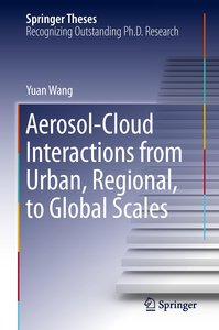 Aerosol-Cloud Interactions from Urban, Regional, to Global Scale
