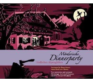 Mörderische Dinnerparty 06. Tödliches Alpenglühen