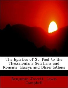 The Epistles of St Paul to the Thessalonians Galatians and Roma