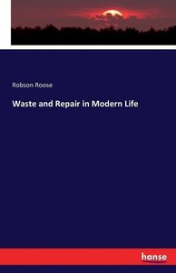 Waste and Repair in Modern Life