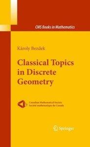 Classical Topics in Discrete Geometry