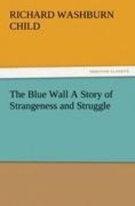 The Blue Wall A Story of Strangeness and Struggle