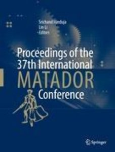 Proceedings of the 37th International MATADOR Conference