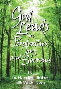 God Leads in Perplexities, Joys and Sorrows