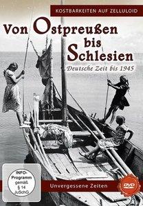 Von Ostpreußen bis Schlesien,Dt.Zeit bis 1945