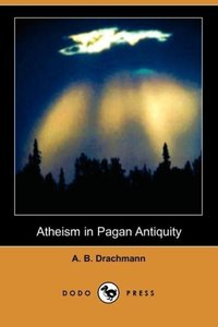 Atheism in Pagan Antiquity (Dodo Press)